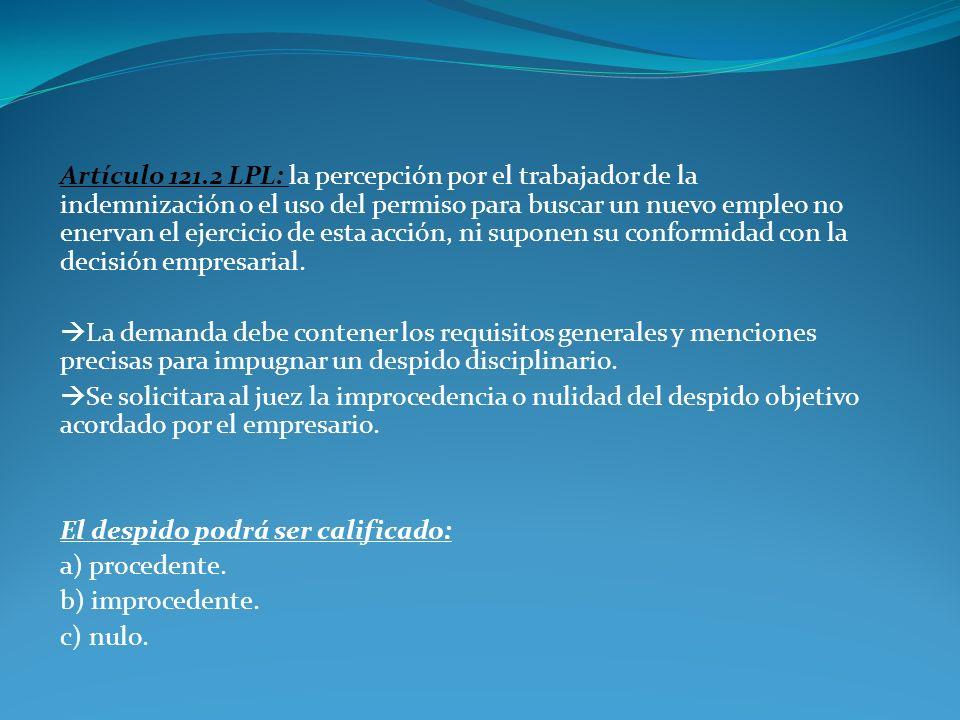 Artículo 121.2 LPL: la percepción por el trabajador de la indemnización o el uso del permiso para buscar un nuevo empleo no enervan el ejercicio de es