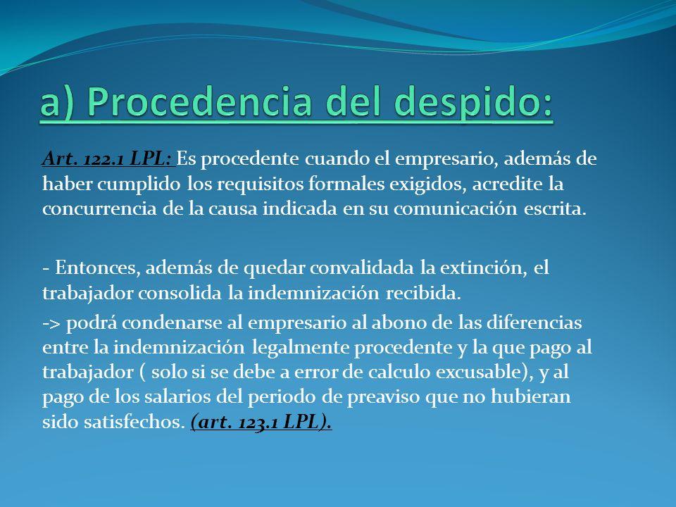 Art. 122.1 LPL: Es procedente cuando el empresario, además de haber cumplido los requisitos formales exigidos, acredite la concurrencia de la causa in