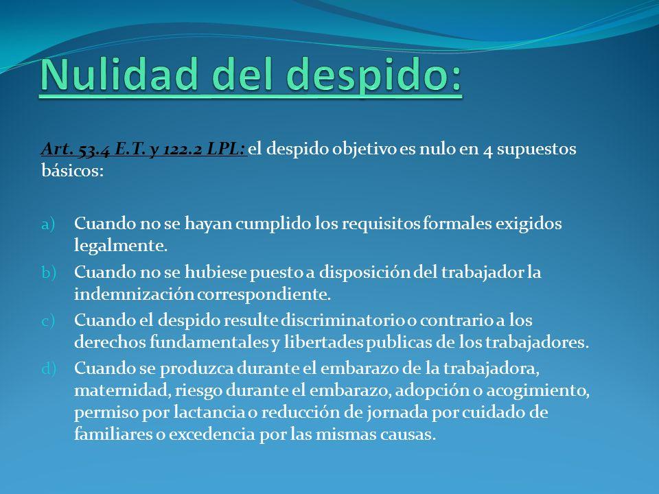 Art. 53.4 E.T. y 122.2 LPL: el despido objetivo es nulo en 4 supuestos básicos: a) Cuando no se hayan cumplido los requisitos formales exigidos legalm