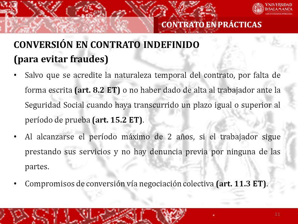 CONVERSIÓN EN CONTRATO INDEFINIDO (para evitar fraudes) Salvo que se acredite la naturaleza temporal del contrato, por falta de forma escrita (art. 8.