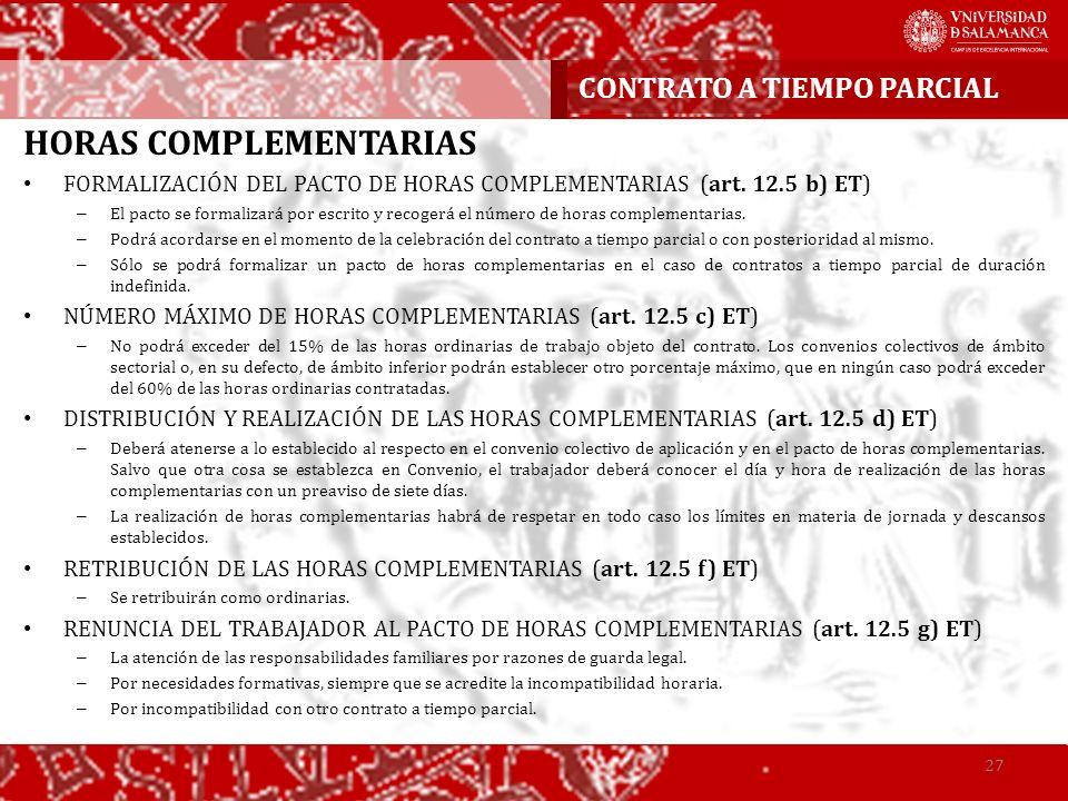 CONTRATO A TIEMPO PARCIAL 27 HORAS COMPLEMENTARIAS FORMALIZACIÓN DEL PACTO DE HORAS COMPLEMENTARIAS (art. 12.5 b) ET) – El pacto se formalizará por es