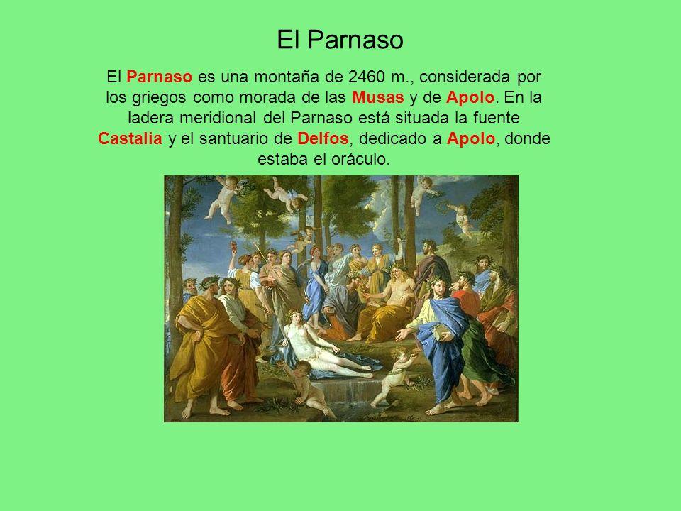 El Parnaso El Parnaso es una montaña de 2460 m., considerada por los griegos como morada de las Musas y de Apolo. En la ladera meridional del Parnaso