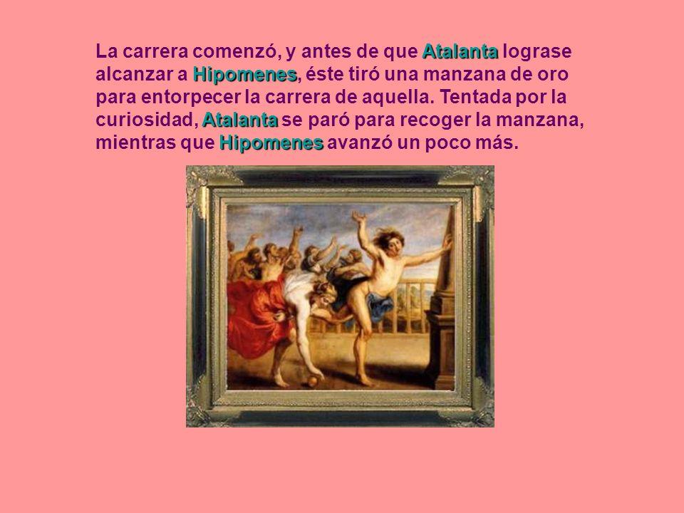 Atalanta Hipomenes Atalanta Hipomenes La carrera comenzó, y antes de que Atalanta lograse alcanzar a Hipomenes, éste tiró una manzana de oro para ento