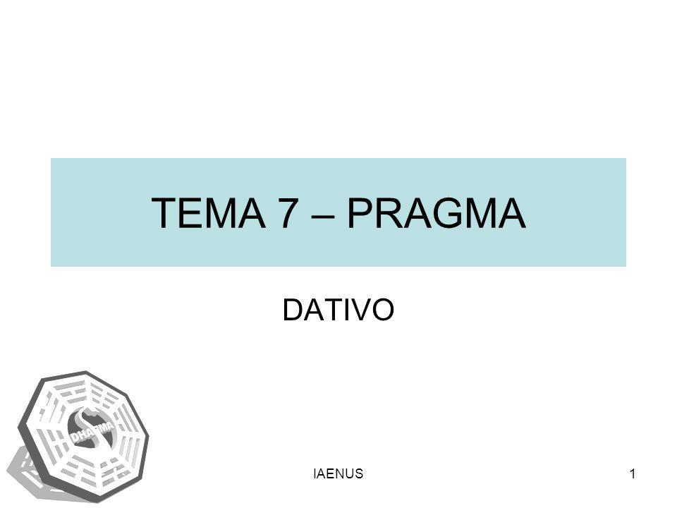 IAENUS1 TEMA 7 – PRAGMA DATIVO
