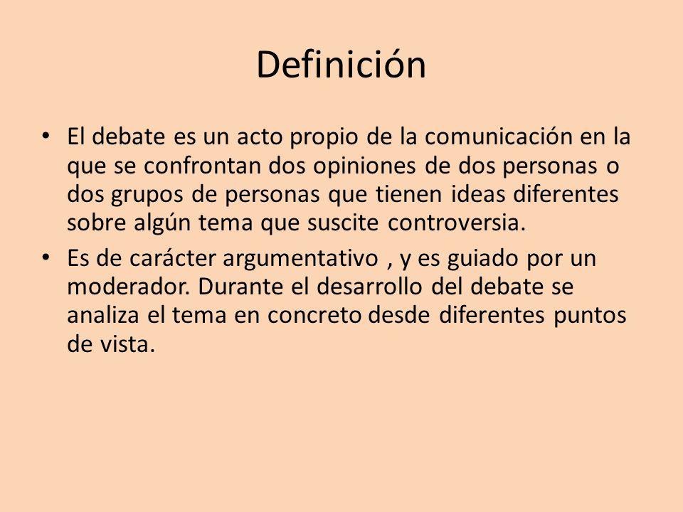 Definición El debate es un acto propio de la comunicación en la que se confrontan dos opiniones de dos personas o dos grupos de personas que tienen id
