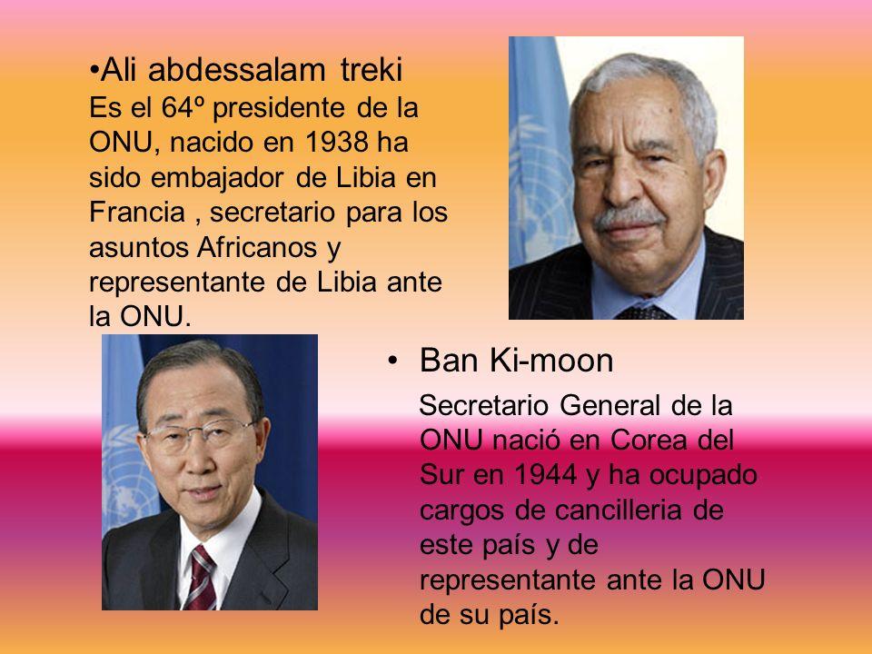Ban Ki-moon Secretario General de la ONU nació en Corea del Sur en 1944 y ha ocupado cargos de cancilleria de este país y de representante ante la ONU