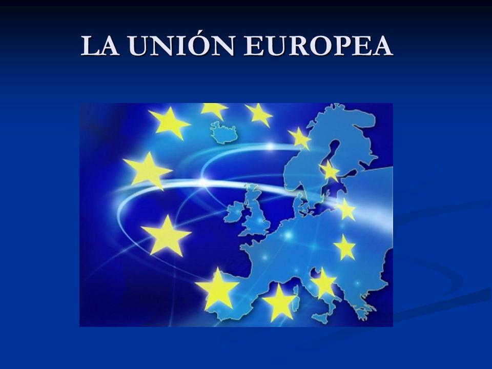 ÍNDICE ¿Por qué la Unión Europea.¿Por qué la Unión Europea.