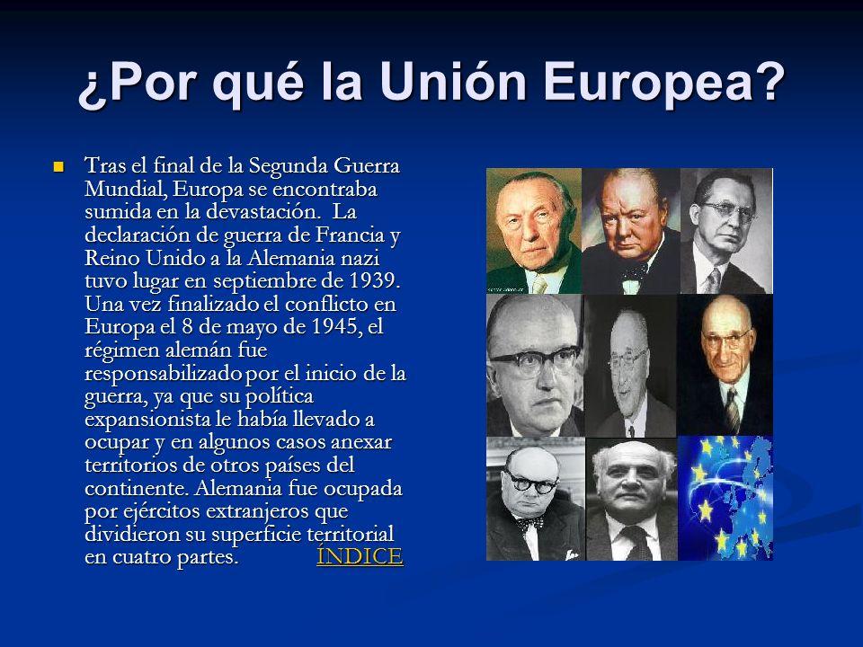 ¿Por qué la Unión Europea? Tras el final de la Segunda Guerra Mundial, Europa se encontraba sumida en la devastación. La declaración de guerra de Fran