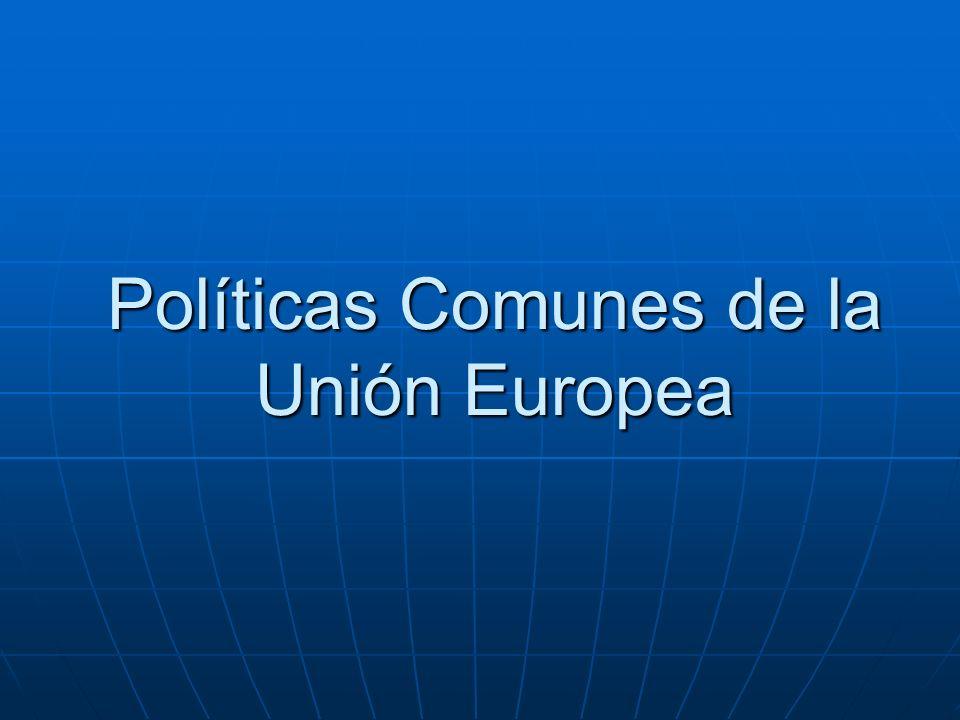 Índice ¿Qué son las políticas comunes.¿Qué son las políticas comunes.