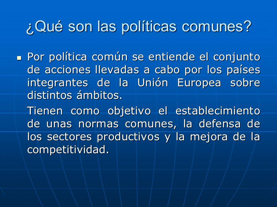¿Qué son las políticas comunes? Por política común se entiende el conjunto de acciones llevadas a cabo por los países integrantes de la Unión Europea