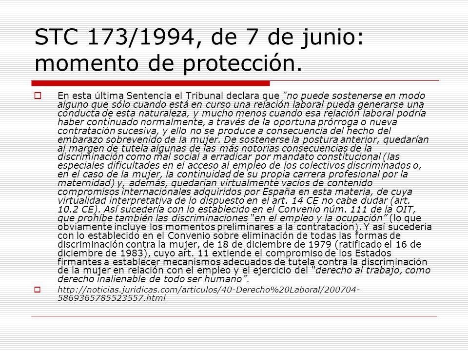STC 173/1994, de 7 de junio: momento de protección. En esta última Sentencia el Tribunal declara que