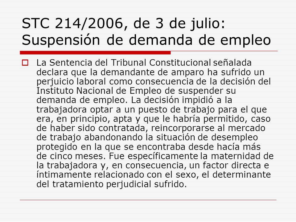 STC 214/2006, de 3 de julio: Suspensión de demanda de empleo La Sentencia del Tribunal Constitucional señalada declara que la demandante de amparo ha