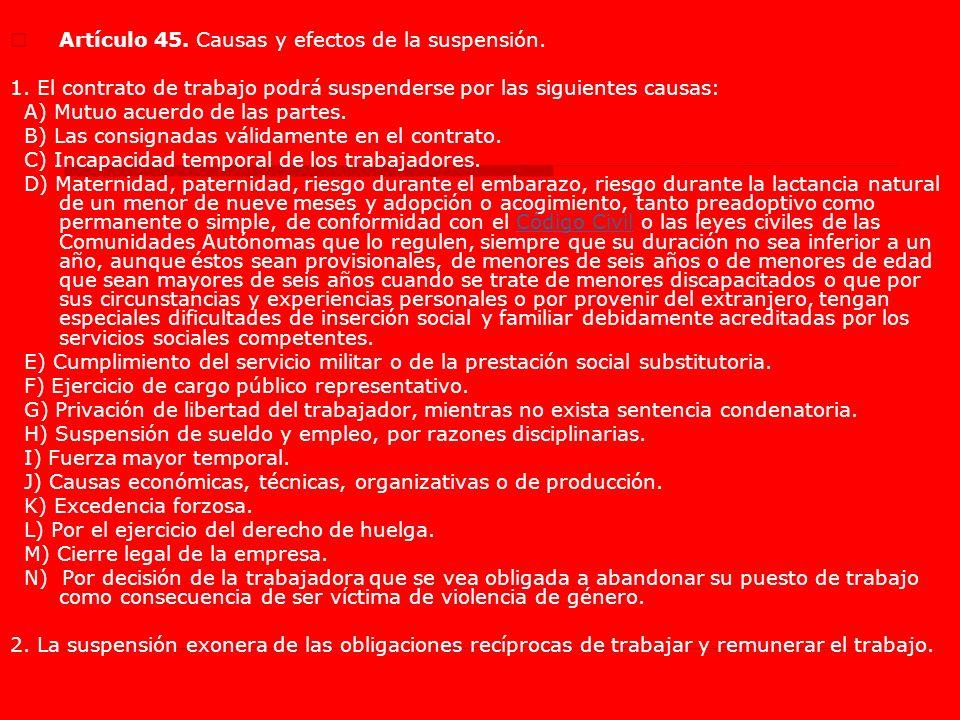 Artículo 45. Causas y efectos de la suspensión. 1. El contrato de trabajo podrá suspenderse por las siguientes causas: A) Mutuo acuerdo de las partes.