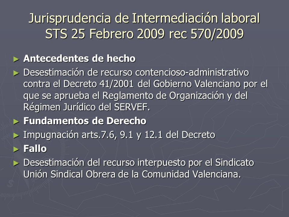 Jurisprudencia de Intermediación laboral STS 25 Febrero 2009 rec 570/2009 Antecedentes de hecho Antecedentes de hecho Desestimación de recurso contenc