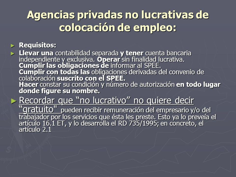 Agencias privadas no lucrativas de colocación de empleo: Requisitos: Requisitos: Llevar una contabilidad separada y tener cuenta bancaria independient