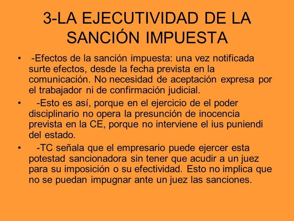 3-LA EJECUTIVIDAD DE LA SANCIÓN IMPUESTA -Efectos de la sanción impuesta: una vez notificada surte efectos, desde la fecha prevista en la comunicación