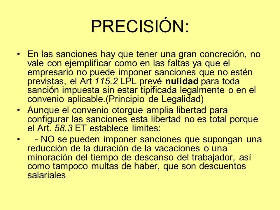 PRECISIÓN: En las sanciones hay que tener una gran concreción, no vale con ejemplificar como en las faltas ya que el empresario no puede imponer sanci