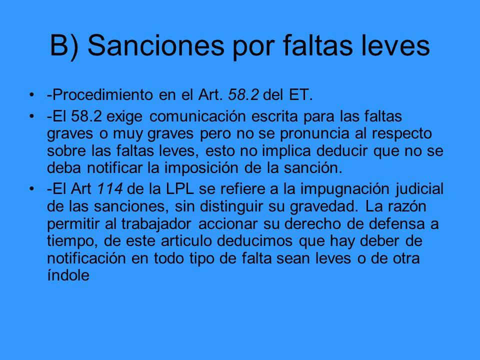 B) Sanciones por faltas leves -Procedimiento en el Art. 58.2 del ET. -El 58.2 exige comunicación escrita para las faltas graves o muy graves pero no s