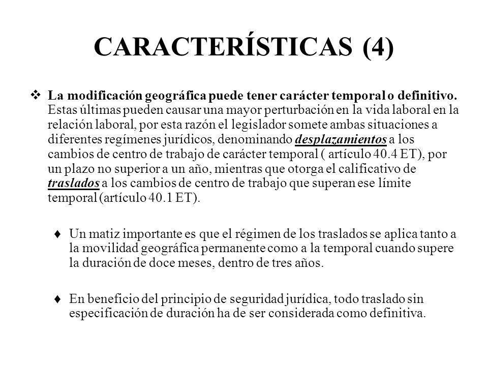 CARACTERÍSTICAS (4) La modificación geográfica puede tener carácter temporal o definitivo. Estas últimas pueden causar una mayor perturbación en la vi