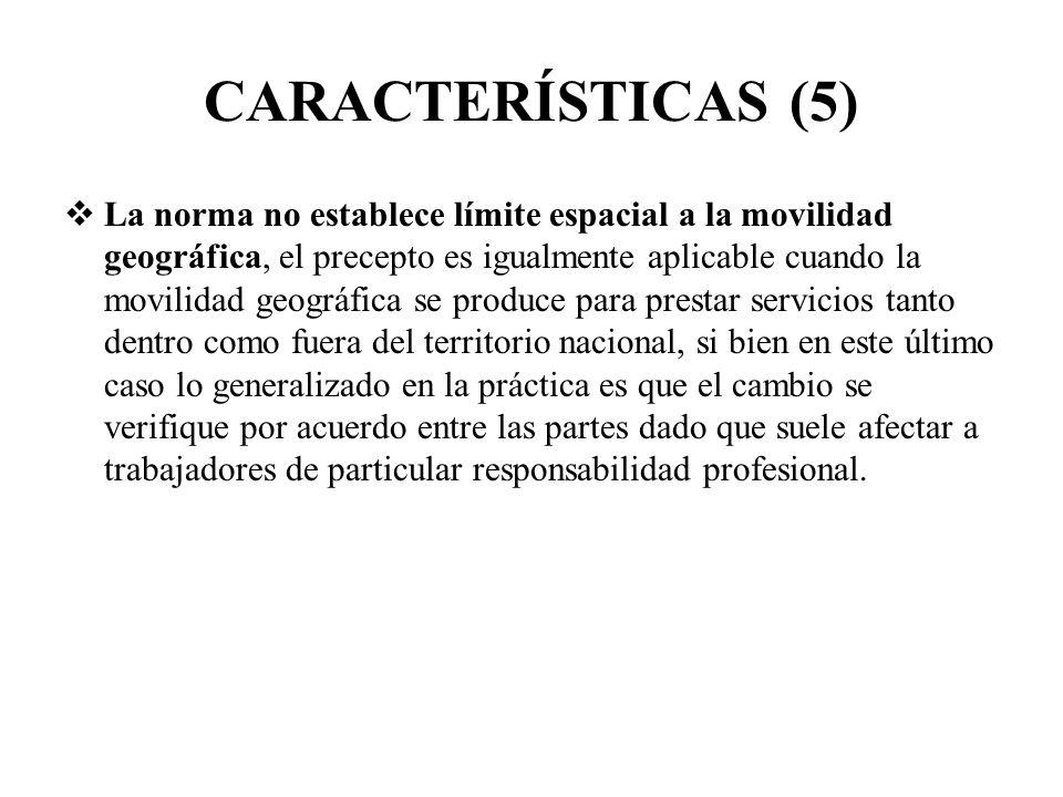 CARACTERÍSTICAS (5) La norma no establece límite espacial a la movilidad geográfica, el precepto es igualmente aplicable cuando la movilidad geográfic