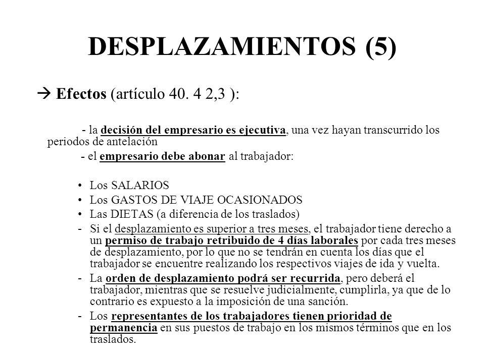 DESPLAZAMIENTOS (5) Efectos (artículo 40. 4 2,3 ): - la decisión del empresario es ejecutiva, una vez hayan transcurrido los periodos de antelación -