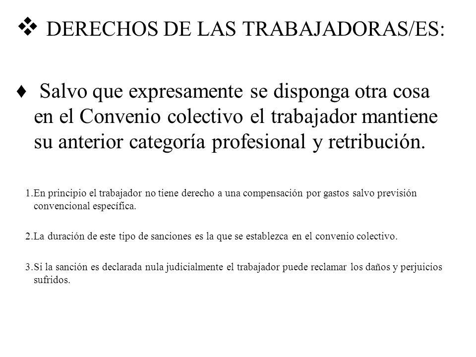 DERECHOS DE LAS TRABAJADORAS/ES: Salvo que expresamente se disponga otra cosa en el Convenio colectivo el trabajador mantiene su anterior categoría pr