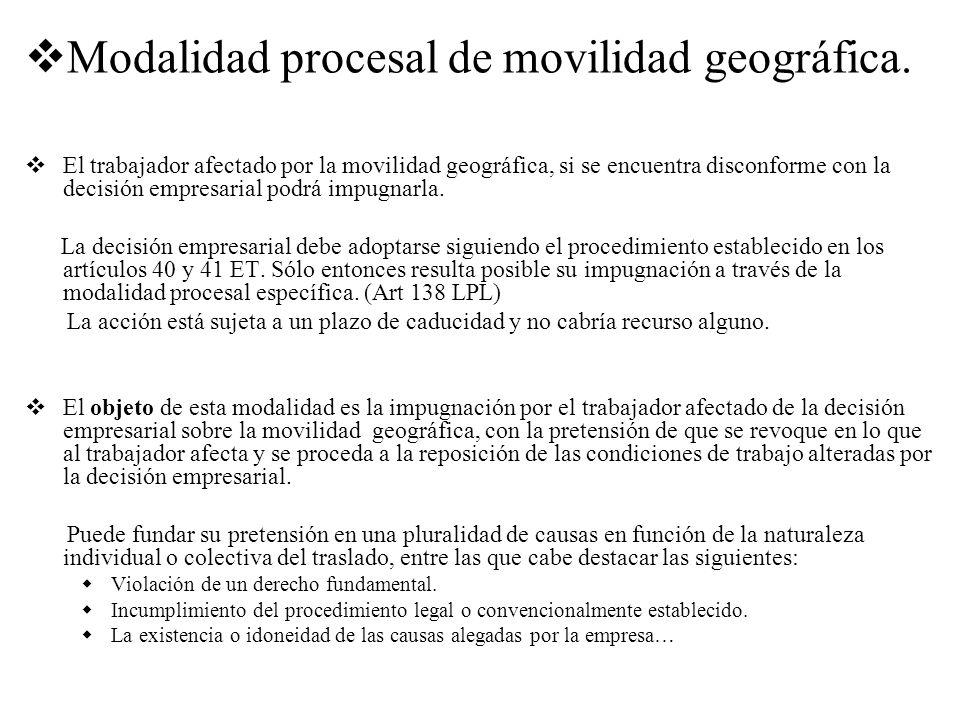 Modalidad procesal de movilidad geográfica. El trabajador afectado por la movilidad geográfica, si se encuentra disconforme con la decisión empresaria