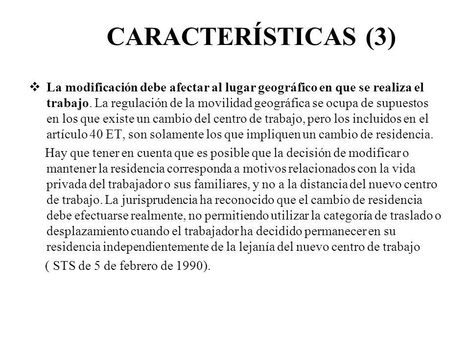 CARACTERÍSTICAS (4) La modificación geográfica puede tener carácter temporal o definitivo.