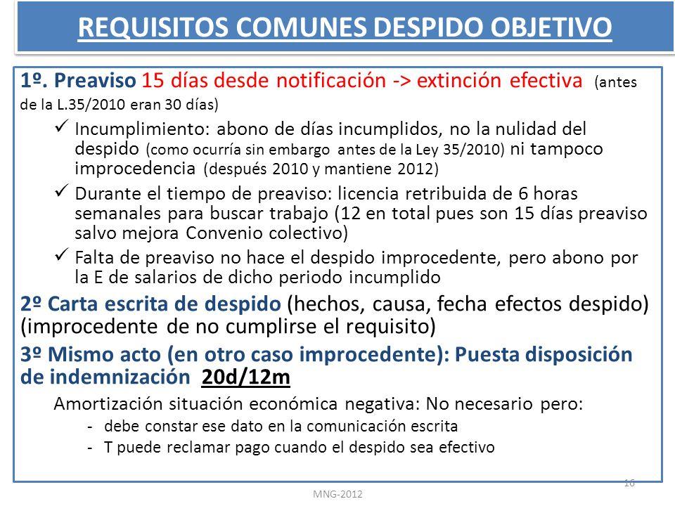 REQUISITOS COMUNES DESPIDO OBJETIVO 1º. Preaviso 15 días desde notificación -> extinción efectiva (antes de la L.35/2010 eran 30 días) Incumplimiento: