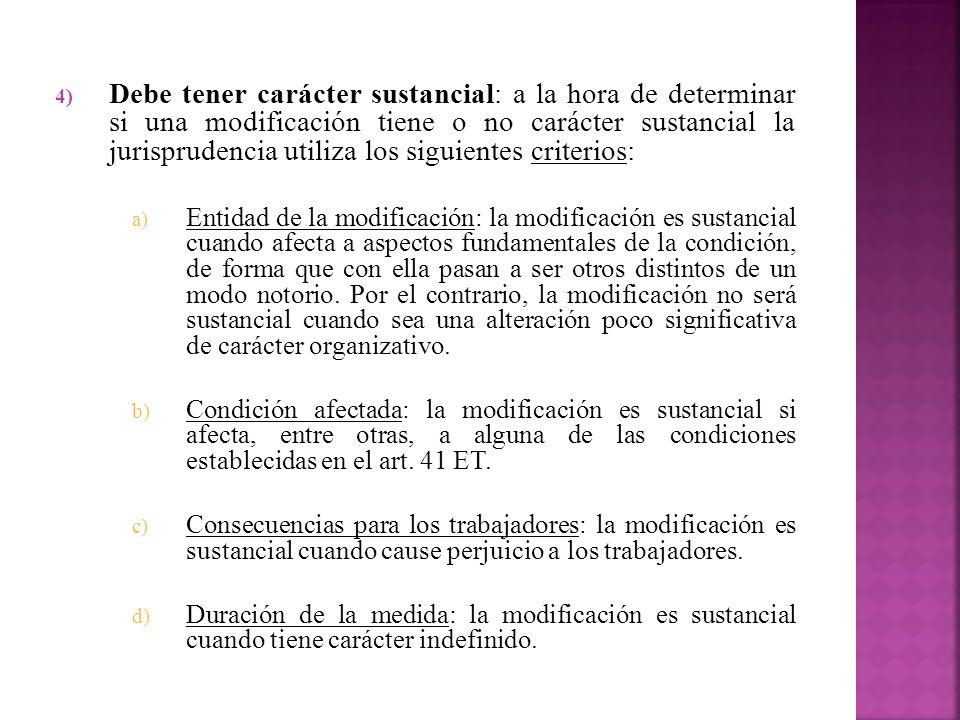 4) Debe tener carácter sustancial: a la hora de determinar si una modificación tiene o no carácter sustancial la jurisprudencia utiliza los siguientes