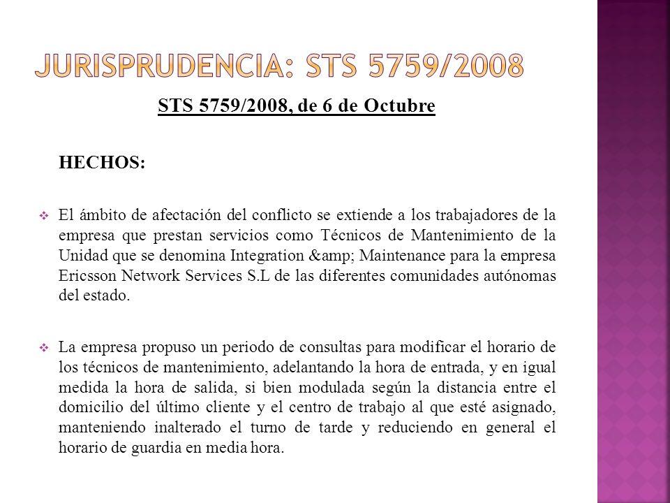 STS 5759/2008, de 6 de Octubre HECHOS: El ámbito de afectación del conflicto se extiende a los trabajadores de la empresa que prestan servicios como T