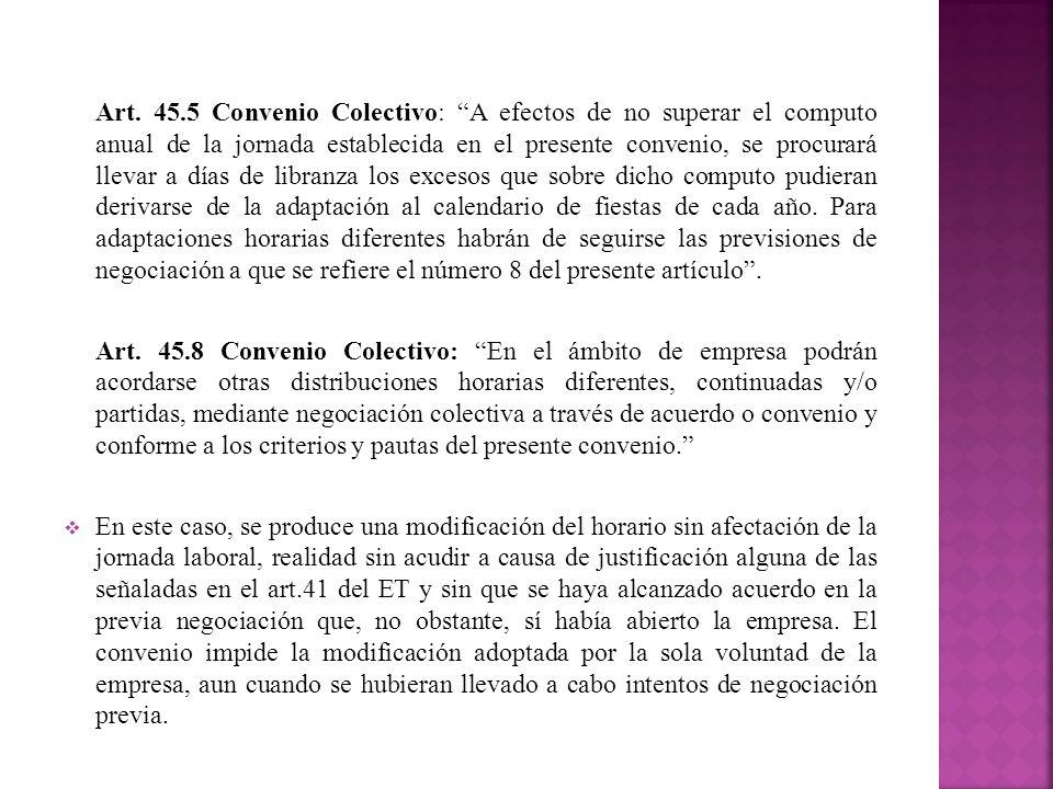 Art. 45.5 Convenio Colectivo: A efectos de no superar el computo anual de la jornada establecida en el presente convenio, se procurará llevar a días d