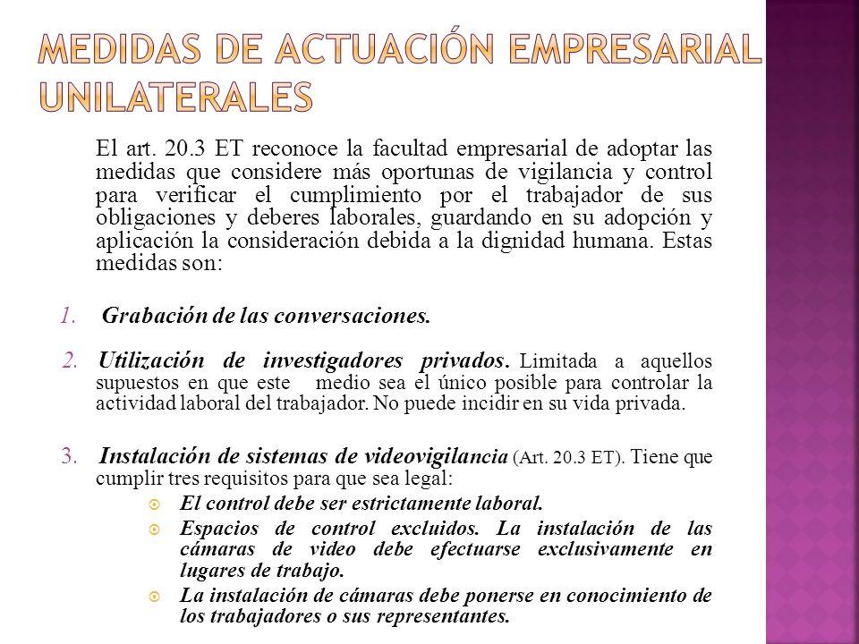 El art. 20.3 ET reconoce la facultad empresarial de adoptar las medidas que considere más oportunas de vigilancia y control para verificar el cumplimi