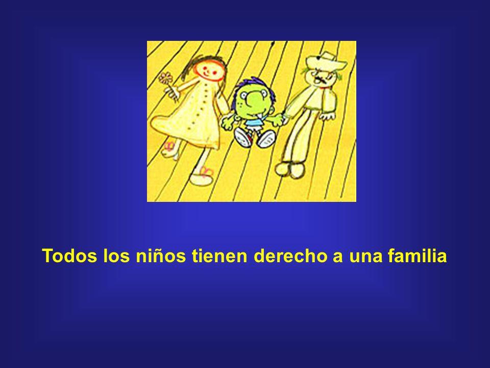 Todos los niños tienen derecho a una familia