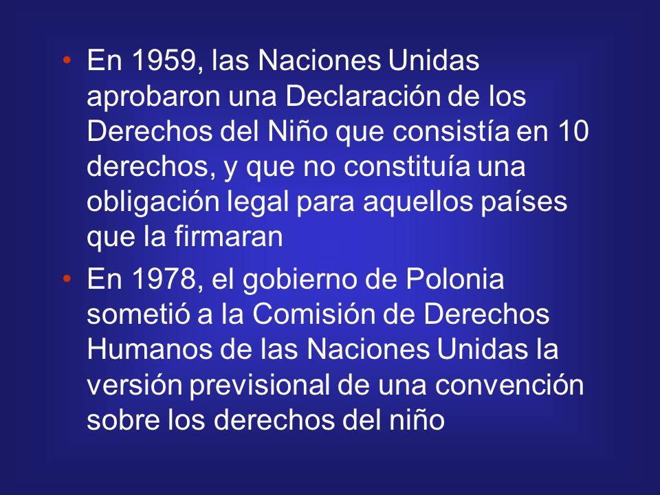En 1959, las Naciones Unidas aprobaron una Declaración de los Derechos del Niño que consistía en 10 derechos, y que no constituía una obligación legal