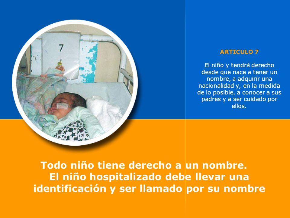 ARTICULO 7 El niño y tendrá derecho desde que nace a tener un nombre, a adquirir una nacionalidad y, en la medida de lo posible, a conocer a sus padre