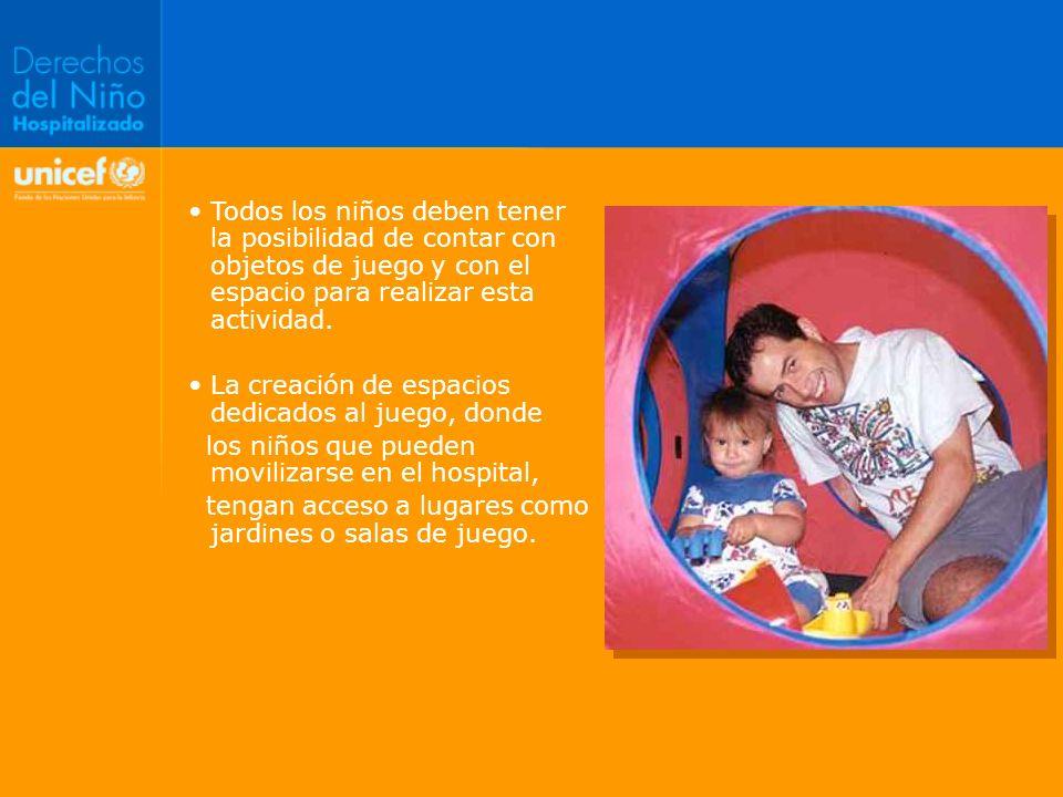Todos los niños deben tener la posibilidad de contar con objetos de juego y con el espacio para realizar esta actividad. La creación de espacios dedic