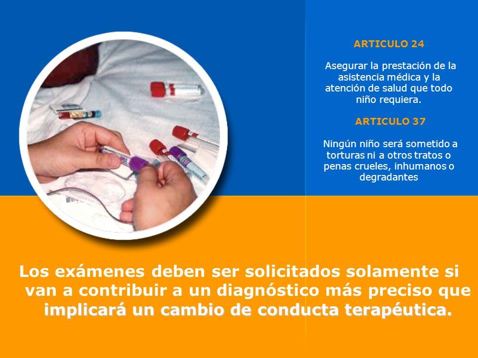 ARTICULO 24 Asegurar la prestación de la asistencia médica y la atención de salud que todo niño requiera. ARTICULO 37 Ningún niño será sometido a tort