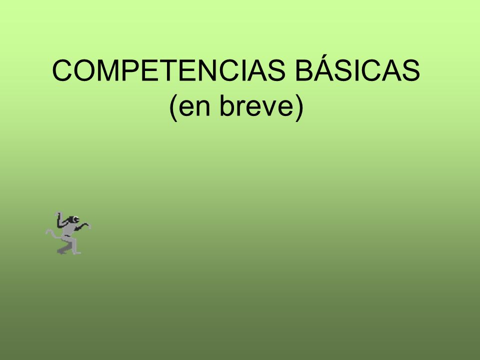 COMPETENCIAS BÁSICAS (en breve)