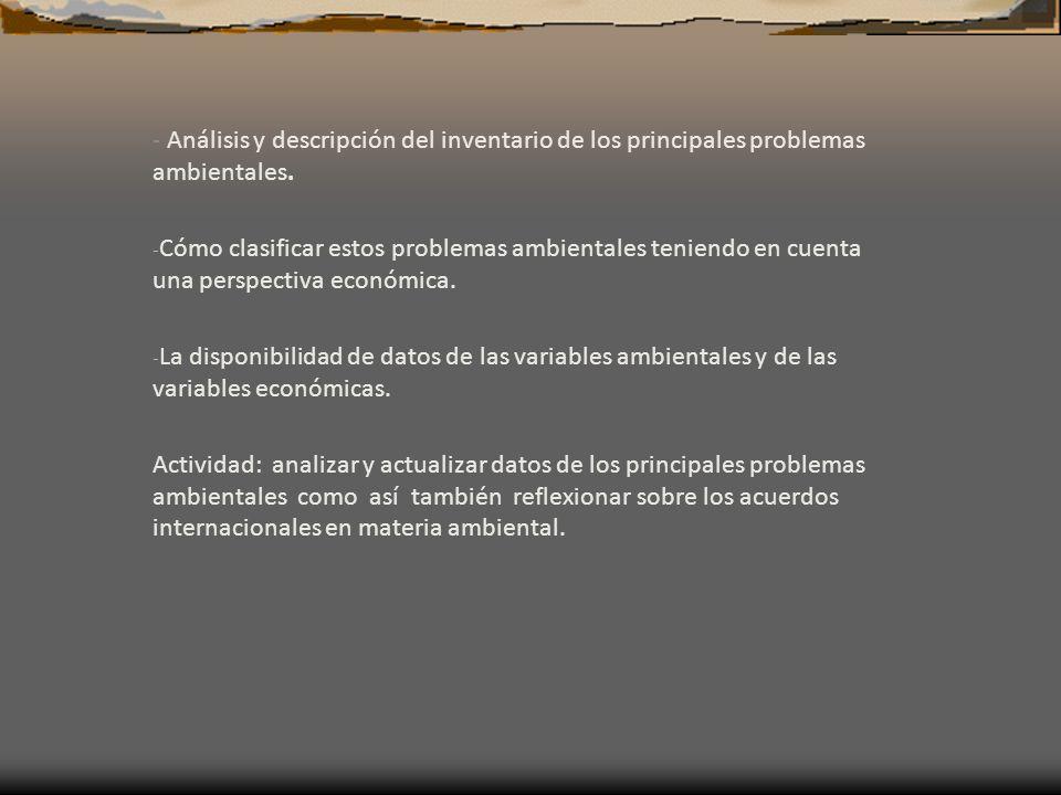 - Análisis y descripción del inventario de los principales problemas ambientales. - Cómo clasificar estos problemas ambientales teniendo en cuenta una