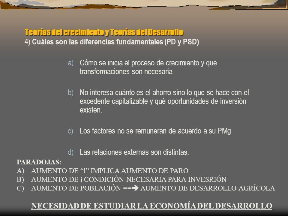 Teorías del crecimiento y Teorías del Desarrollo 4) Cuáles son las diferencias fundamentales (PD y PSD) a)Cómo se inicia el proceso de crecimiento y q