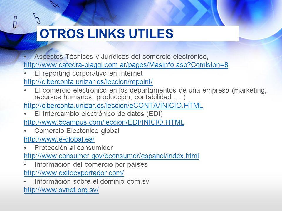 OTROS LINKS UTILES Aspectos Técnicos y Jurídicos del comercio electrónico, http://www.catedra-piaggi.com.ar/pages/MasInfo.asp?Comision=8 El reporting