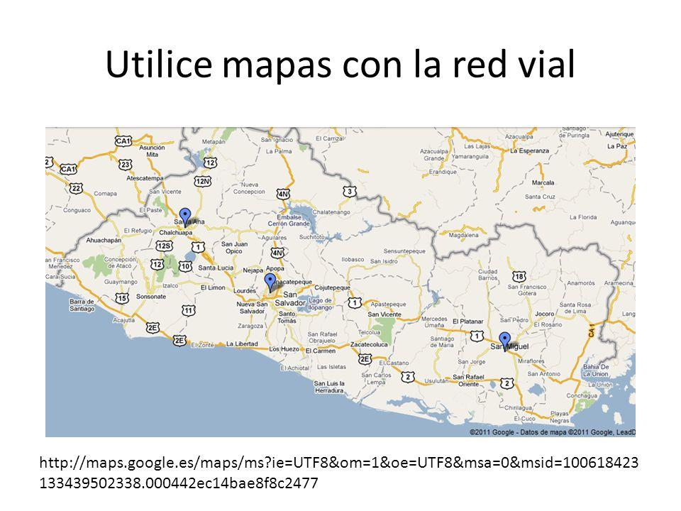 Utilice mapas con la red vial http://maps.google.es/maps/ms?ie=UTF8&om=1&oe=UTF8&msa=0&msid=100618423 133439502338.000442ec14bae8f8c2477