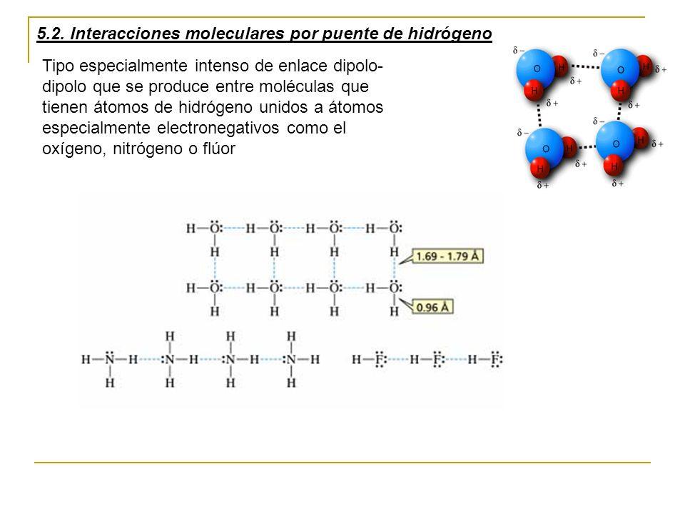 Tipo especialmente intenso de enlace dipolo- dipolo que se produce entre moléculas que tienen átomos de hidrógeno unidos a átomos especialmente electr