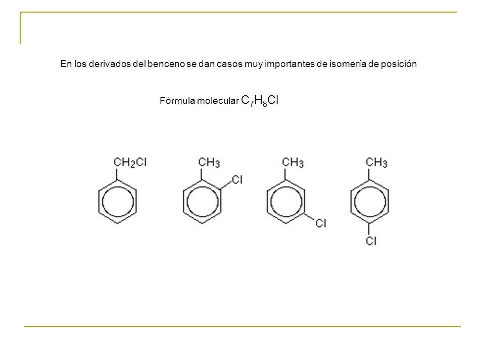 En los derivados del benceno se dan casos muy importantes de isomería de posición Fórmula molecular C 7 H 8 Cl