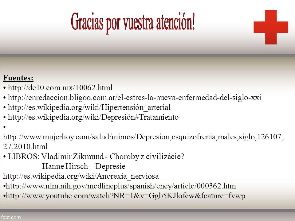 Fuentes: http://de10.com.mx/10062.html http://enredaccion.bligoo.com.ar/el-estres-la-nueva-enfermedad-del-siglo-xxi http://es.wikipedia.org/wiki/Hiper