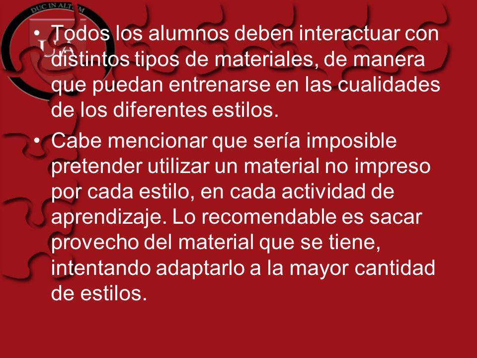 Todos los alumnos deben interactuar con distintos tipos de materiales, de manera que puedan entrenarse en las cualidades de los diferentes estilos.