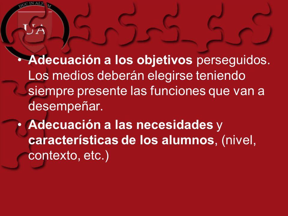 CRITERIOS DE SELECCIÓN DE LOS MEDIOS EDUCATIVOS Los criterios resultan variables, pero según Méndez, son los siguientes Que tengan relación con los objetivos y capacidades.