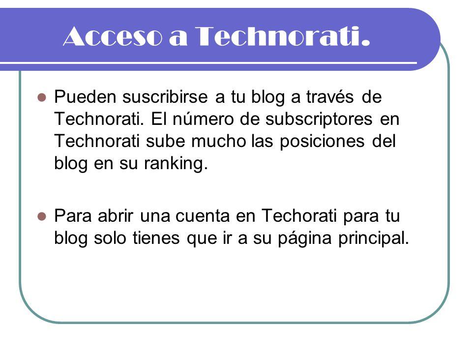 Premios de Technorati Technorati ganó el premio SXSW 2006 al Mejor Logro Técnico y también al Mejor del Show.