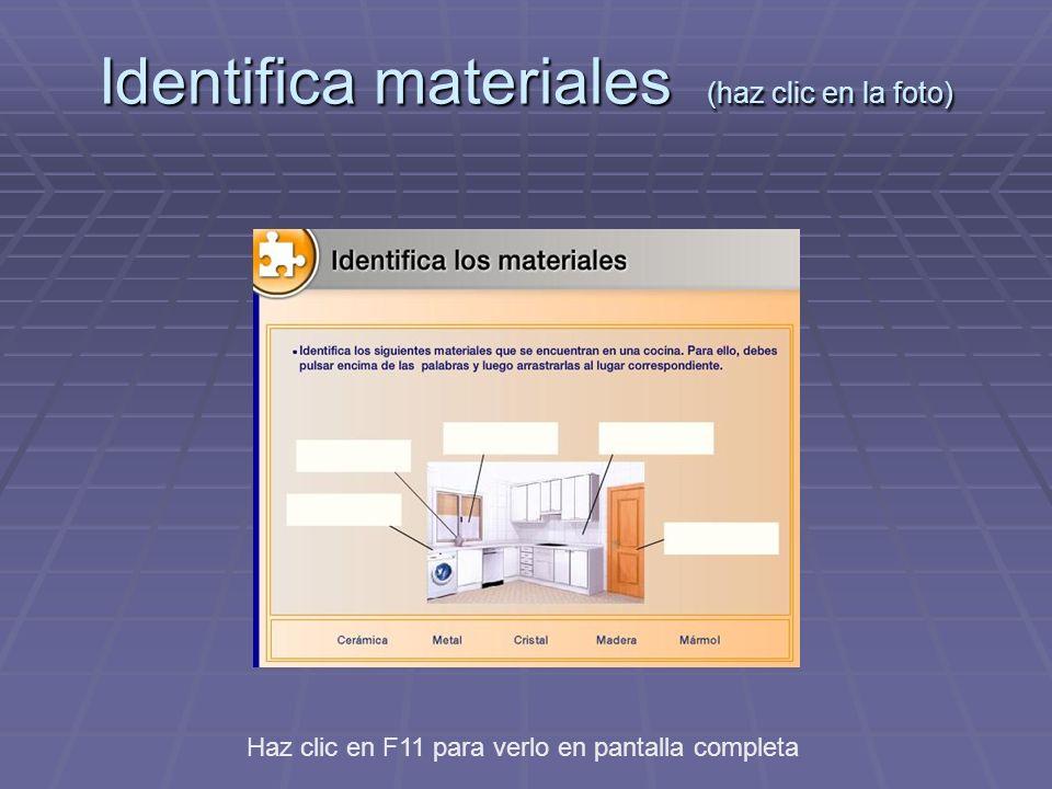 Identifica materiales (haz clic en la foto) Haz clic en F11 para verlo en pantalla completa